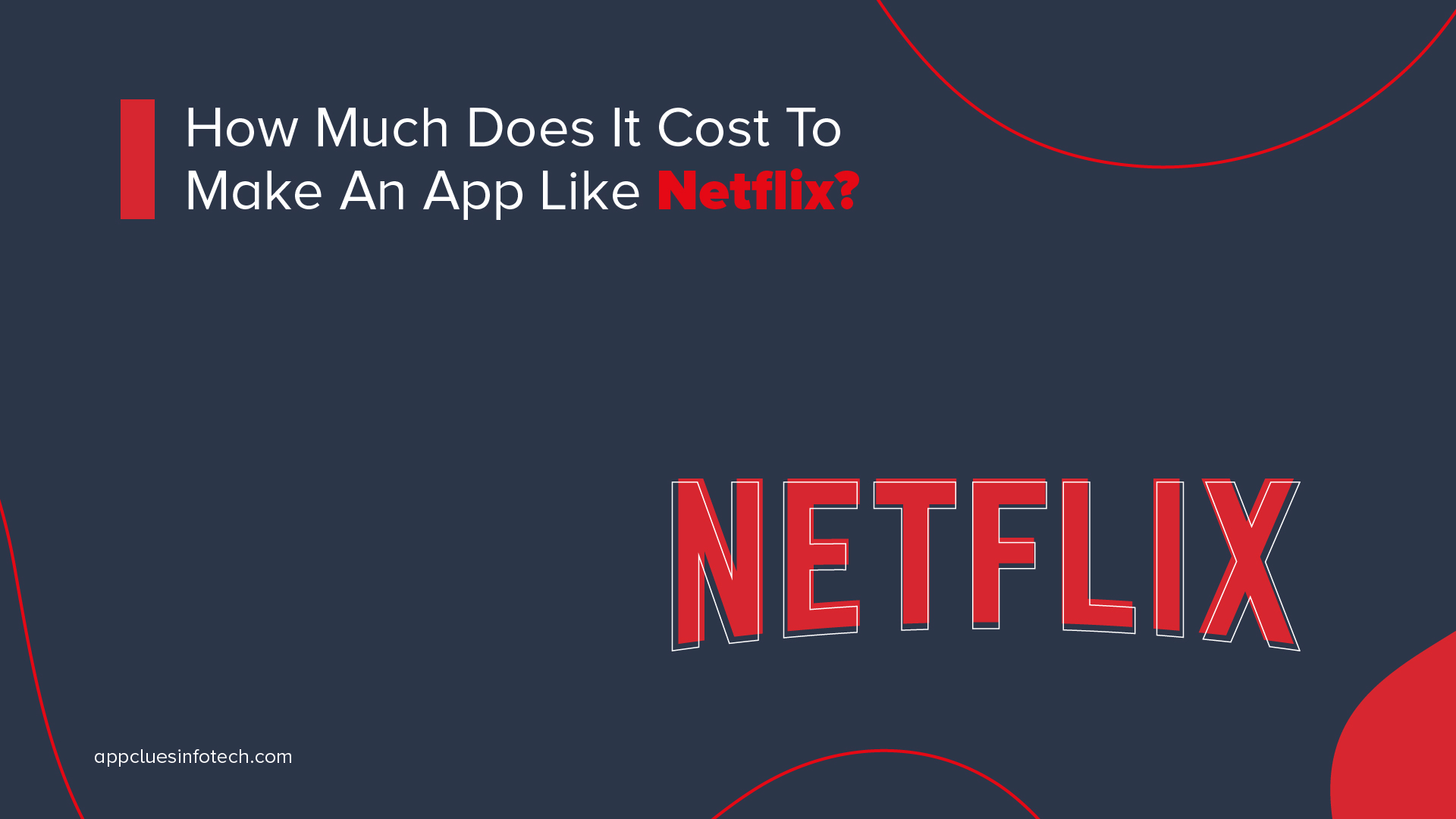 How Much Does It Cost To Make An App Like Netflix
