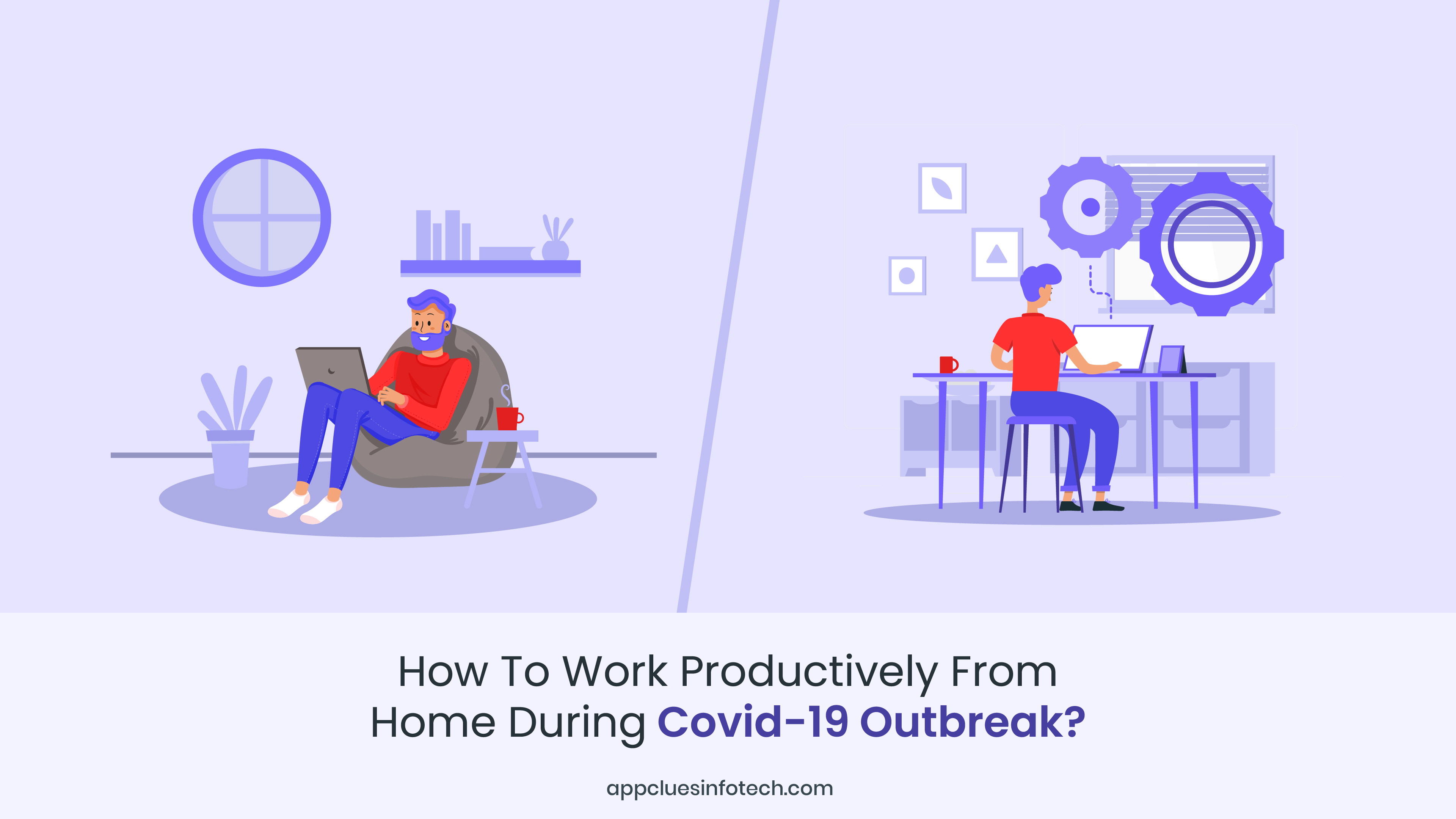 How to Work Productively from Home during COVID-19 Outbreak