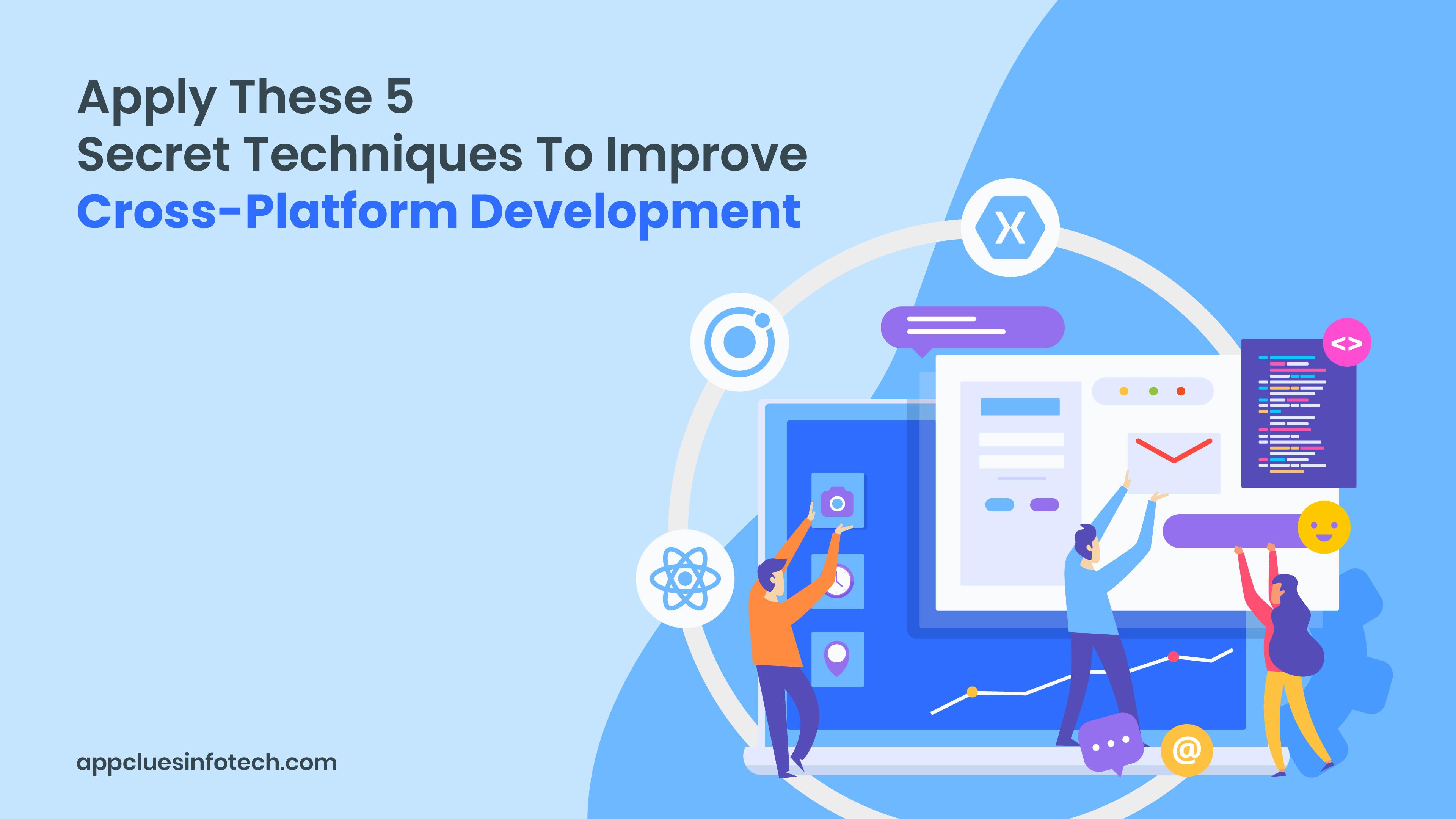 5 Secret Techniques For Cross-Platform Development